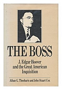The Boss: J. Edgar Hoover and the Great American Inquisition (Paperback, First Edition)