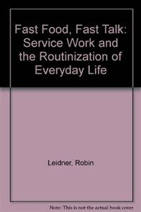 Fast food, fast talk : service work and the routinization of everyday life