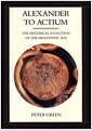 Alexander to Actium: The Historical Evolution of the Hellenistic Age (Paperback)