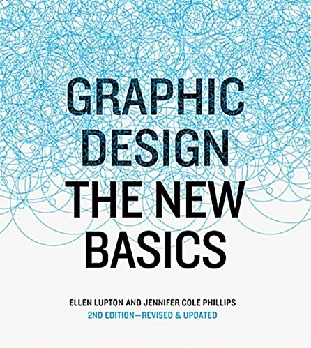 Graphic Design: The New Basics: Second Edition, Revised and Expanded (Paperback)