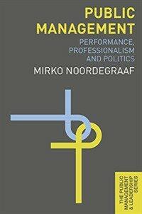 Public management : performance, professionalism and politics