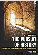 The Pursuit of History : Aims, methods and new directions in the study of history (Paperback, 6 New edition)