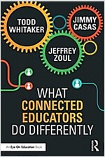 What Connected Educators Do Differently (Paperback)