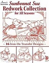 Sunbonnet Sue Redwork Collection For All Seasons (Paperback)