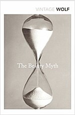 The Beauty Myth : How Images of Beauty are Used Against Women (Paperback)