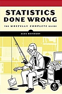 Statistics Done Wrong: The Woefully Complete Guide (Paperback)
