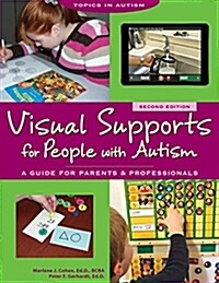 Visual Supports for People with Autism a Guide for Parents and Professionals (Paperback)