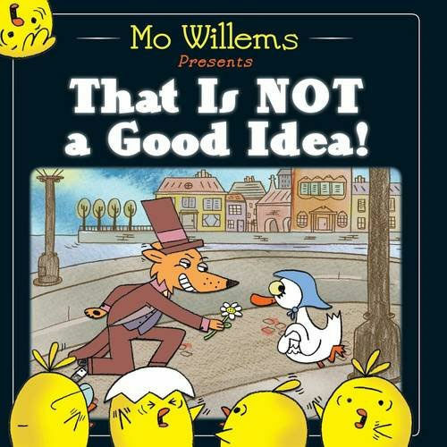 That is Not a Good Idea! (Paperback)