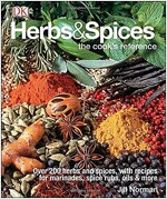 Herbs & Spices: Over 200 Herbs and Spices, with Recipes for Marinades, Spice Rubs, Oils, and Mor (Hardcover)