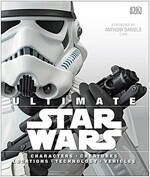 Ultimate Star Wars: Characters, Creatures, Locations, Technology, Vehicles (Hardcover)