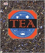 The Tea Book: Experience the World S Finest Teas, Qualities, Infusions, Rituals, Recipes (Hardcover)