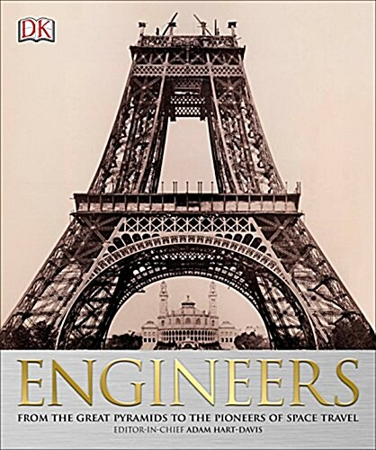 Engineers: From the Great Pyramids to the Pioneers of Space Travel (Paperback)