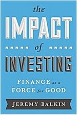 Investing with Impact: Why Finance Is a Force for Good (Hardcover)