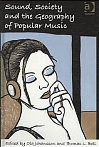 Sound, Society and the Geography of Popular Music (Hardcover)