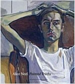 Alice Neel Painted Truths (Hardcover)