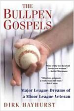 [중고] The Bullpen Gospels: Major League Dreams of a Minor League Veteran (Paperback)