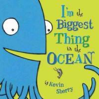 I'm the Biggest Thing in the Ocean! (Board Books)