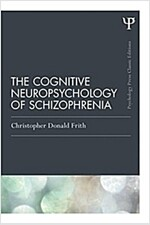 The Cognitive Neuropsychology of Schizophrenia (Classic Edition) (Paperback)