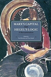 Marx's Capital and Hegel's Logic: A Reexamination (Paperback)