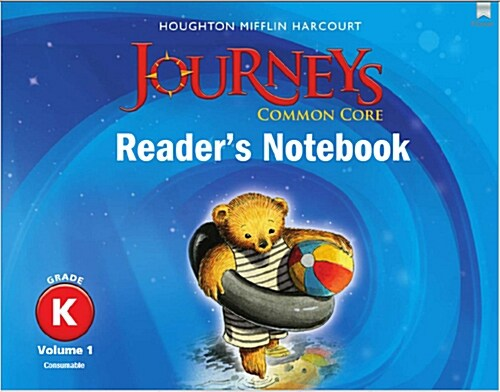 Journeys: Common Core Readers Notebook Consumable Volume 1 Grade K (Paperback)