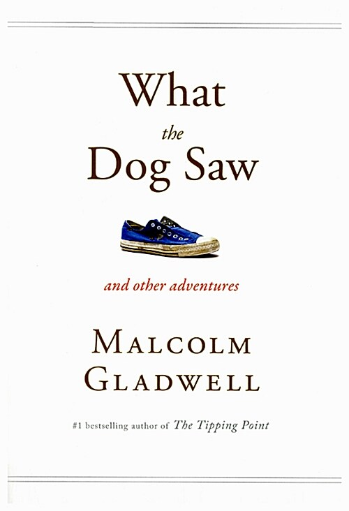 What the Dog Saw : And Other Adventures (Paperback)