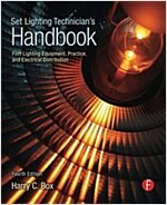 Set Lighting Technician's Handbook : Film Lighting Equipment, Practice, and Electrical Distribution (Paperback, 4 New edition)