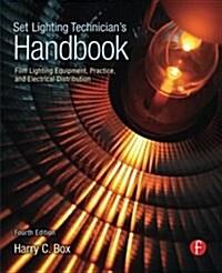 [중고] Set Lighting Technician's Handbook : Film Lighting Equipment, Practice, and Electrical Distribution (Paperback, 4 New edition)