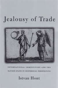 Jealousy of Trade: International Competition and the Nation-State in Historical Perspective (Paperback)