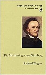 Die Meistersinger von Nurnberg (Paperback)