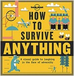 Lonely Planet How to Survive Anything (Hardcover)