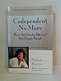 Codependent No More: How to Stop Controlling Others and Start Caring for Yourself (Paperback, 1st Harper & Row ed)