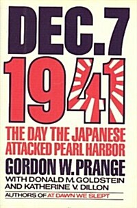 December 7, 1941: The Day the Japanese Attacked Pearl Harbor (Hardcover, First Edition)