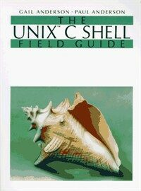 The UNIX C shell field guide