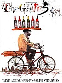 The Grapes of Ralph: Wine According to Ralph Steadman (Hardcover, 1st)