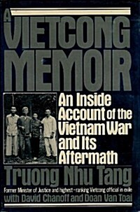 A Vietcong Memoir: An Inside Account of the Vietnam War and Its Aftermath (Hardcover, 1st)