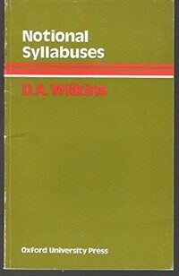 Notional syllabuses : a taxonomy and its relevance to foreign language curriculum development