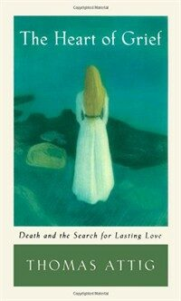 The heart of grief : death and the search for lasting love