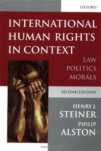 International human rights in context : law, politics, morals : text and materials 2nd ed