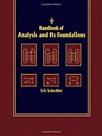Handbook of Analysis and Its Foundations (Hardcover, 1st)
