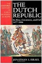 The Dutch Republic : Its Rise, Greatness, and Fall 1477-1806 (Oxford History of Early Mode..