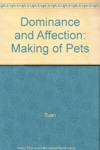 Dominance & affection : the making of pets