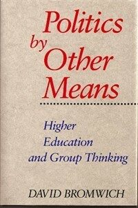 Politics by other means : higher education and group thinking