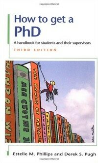 How to get a PhD : a handbook for students and their supervisors 3rd ed., rev. and updated