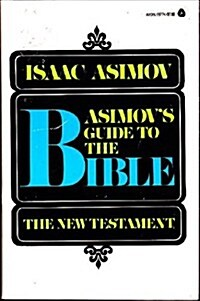 Asimovs Guide to the Bible, Vol. 2: The New Testament (Paperback)