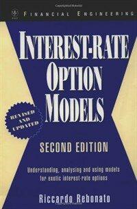 Interest-rate option models : understanding, analysing and using models for exotic interest-rate options 2nd ed
