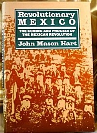 Revolutionary Mexico: The Coming and Process of the Mexican Revolution (Hardcover, 1st)