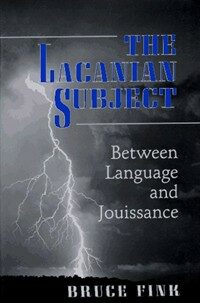 The Lacanian subject : between language and jouissance