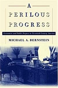 [중고] A Perilous Progress: Economists and Public Purpose in Twentieth-Century America. (Hardcover)