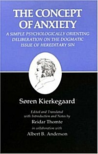 [중고] The Concept of Anxiety: A Simple Psychologically Orienting Deliberation on the Dogmatic Issue of Hereditary Sin (Kierkegaard's Writings, Vol 8) (Hardcover)