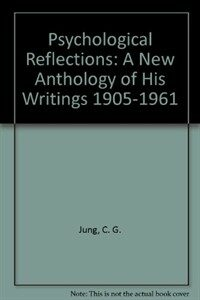 Psychological reflections: a new anthology of his writings, 1905-1961.